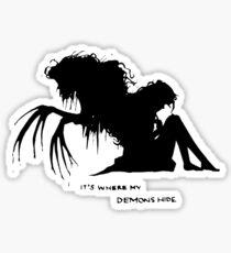 Where my demons hide Sticker