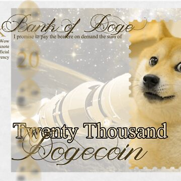 Twenty Thousand Dogecoin by DetectiveBerry