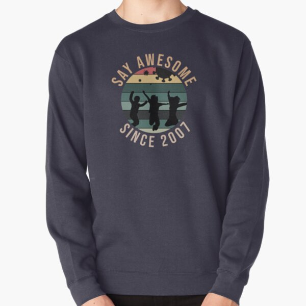 13th Birthday Gift Say Awesome Since 2007 Funny quarantine  Pullover Sweatshirt