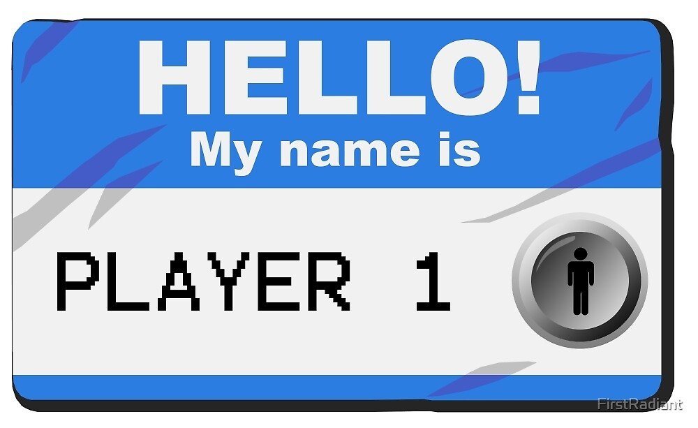 My name is player one by FirstRadiant