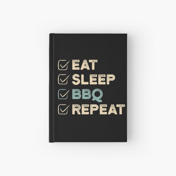 Eat Sleep BBQ Repeat - Funny Retro Barbeque Lover Gift Hardcover Journal