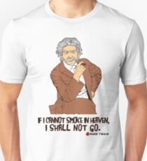 If I cannot smoke in heaven, I shall not go [1] Unisex T-Shirt