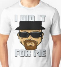 I Did It For Me Unisex T-Shirt