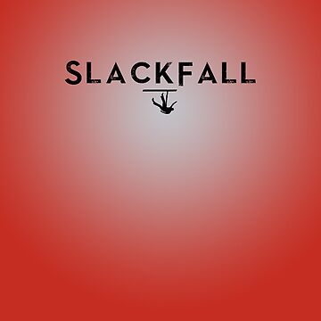 SLACKFALL by Lionfish