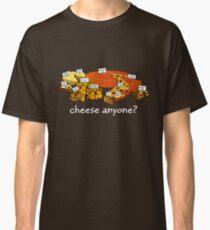Cheese anyone white Classic T-Shirt