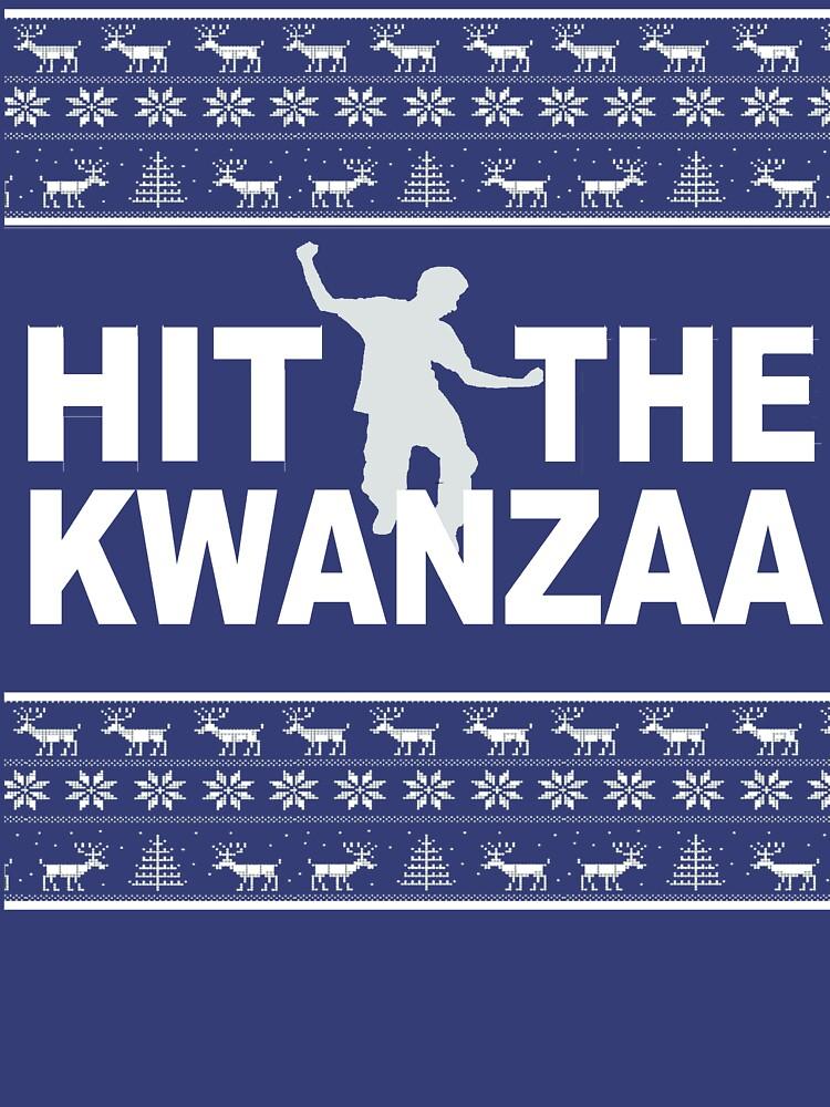 Hit The Kwanzaa by chadgrodi