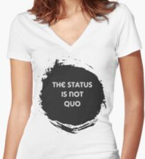The Status is Not Quo Women's Fitted V-Neck T-Shirt