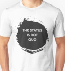 The Status is Not Quo T-Shirt