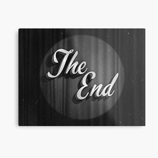 THE END MOVIE FINAL Metal Print