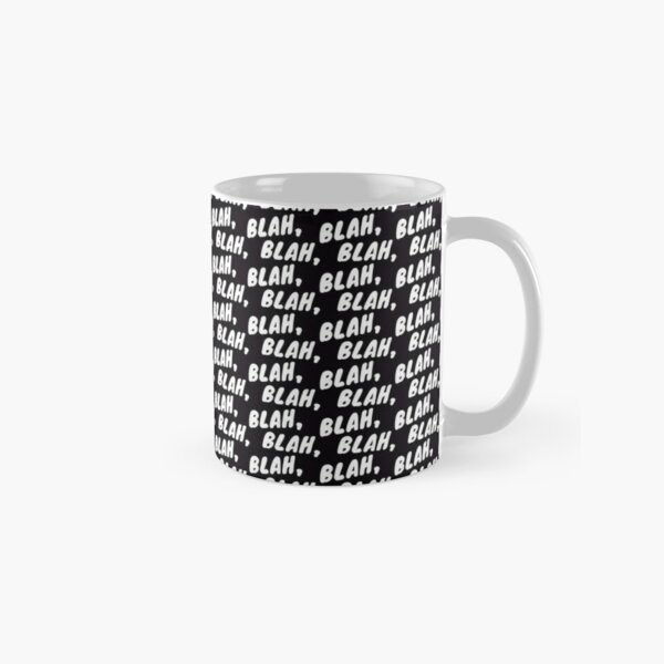 Blah, blah, blah Classic Mug