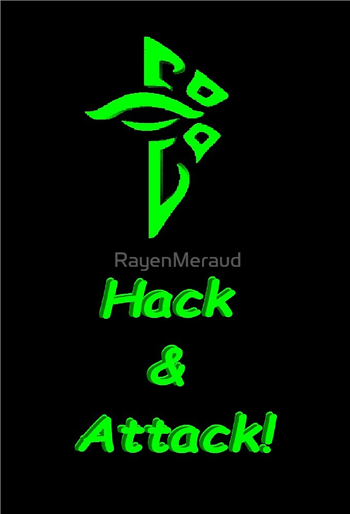 Hack and Attack Enlightened by RayenMeraud