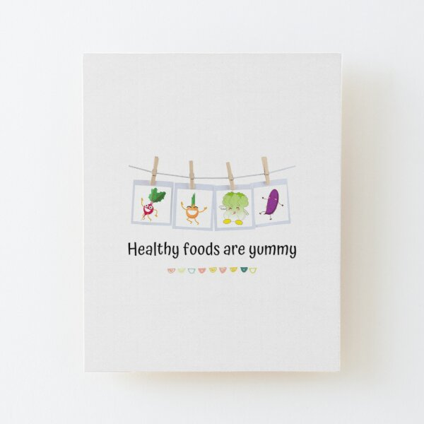 Healthy Foods Are Yummy Cute Vegetables for Healthy Eating Motivation Wood Mounted Print