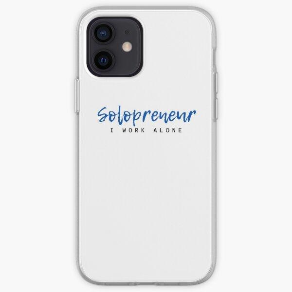 Solopreneur: I Work Alone iPhone Soft Case