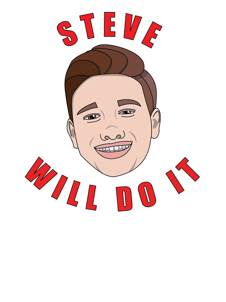 Steve Will Do It Kids T Shirt By Stephparker Redbubble Stephen deleonardis (born august 26, 1998), better known as stevewilldoit, is an american youtuber and entertainer known for his extreme challenge videos.1 in addition to his independent ^ steve will do it, el hombre que puede comer cualquier cosa. redbubble