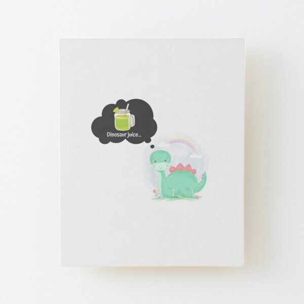 Dinosaur Juice - Cute Animal Healthy Eating Motivation for Toddlers and Kids Wood Mounted Print
