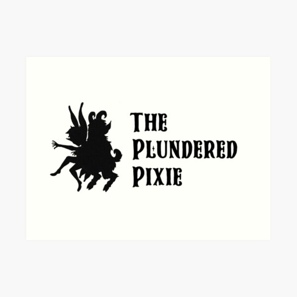 The Plundered Pixie Art Print