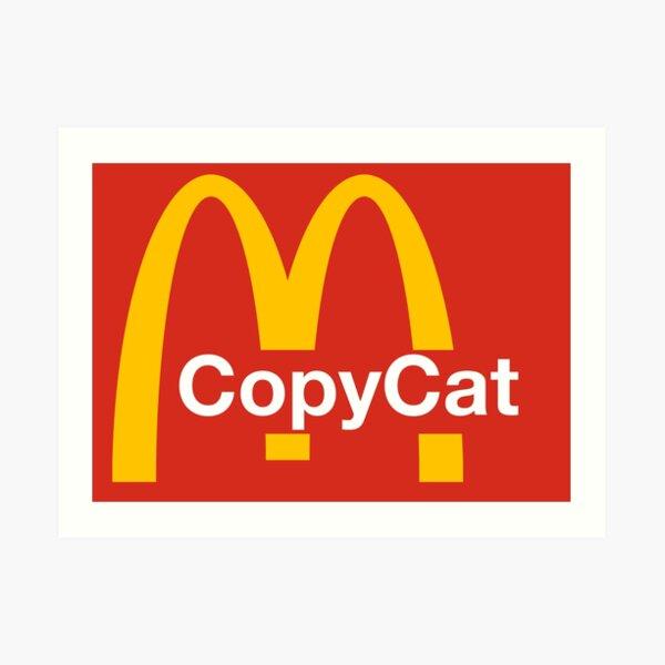 McDonald Copy cat Art Print