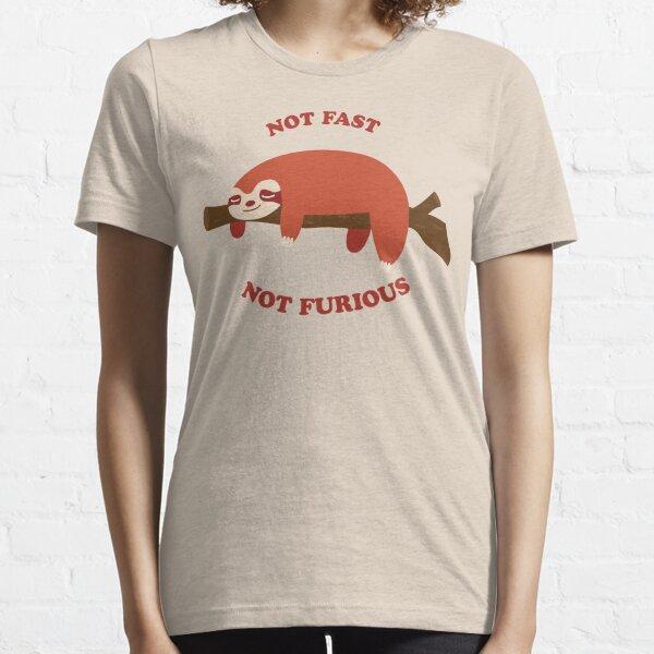 not fast not furious sloth | Ella's shirt Essential T-Shirt