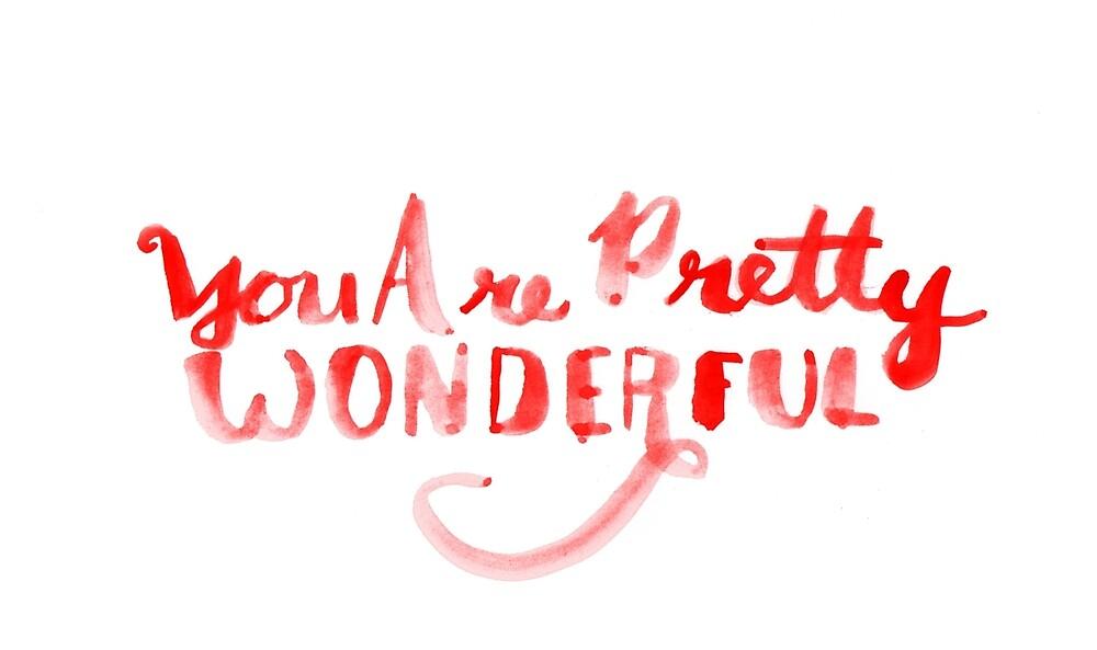 you are pretty wonderful by miahffrimations