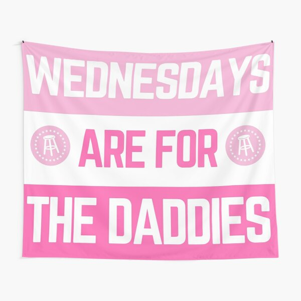 Wednesdays are for the Daddies Tapestry