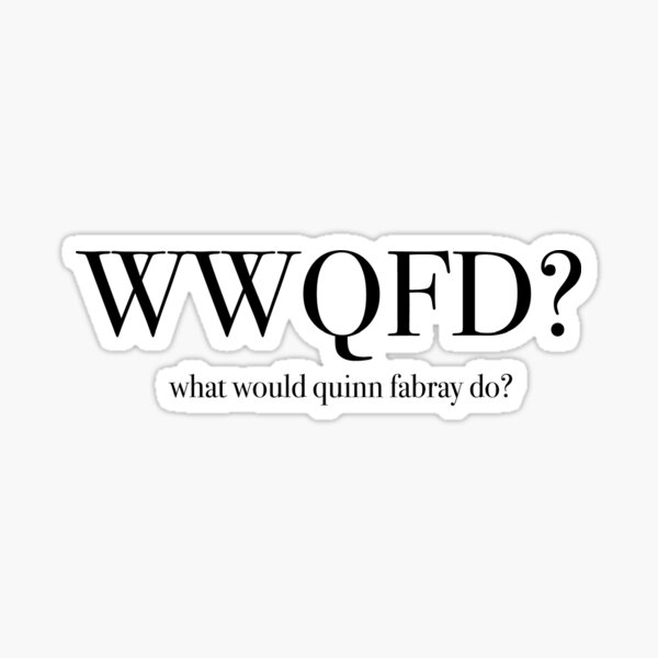 What would Quinn Fabray Do? Glee Dianna Agron Sticker
