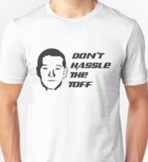 Don't Hassle the Toff Unisex T-Shirt