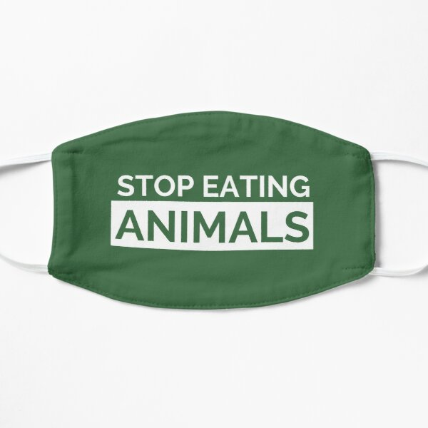 Stop Eating Animals Face Mask Mask