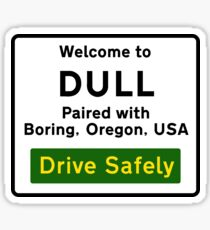 Welcome to Dull, UK Sticker