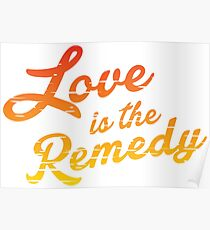 Love is the Remedy Poster