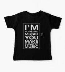 I'm Elevating Music, You Make Elevator Music (White) Baby Tee