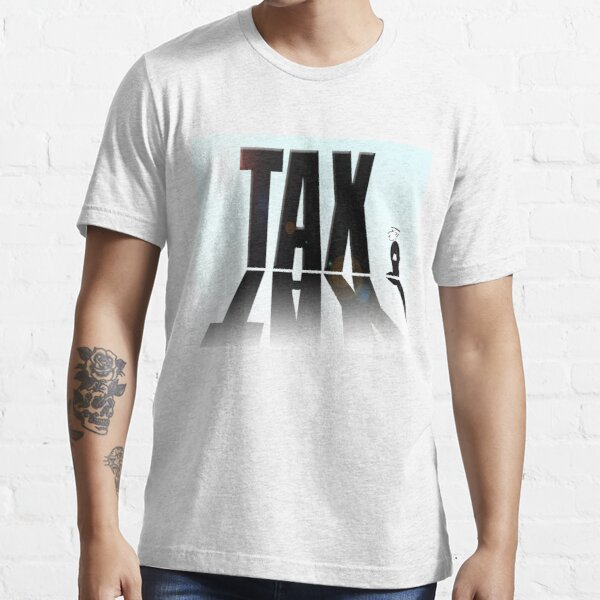 Big tax small man Essential T-Shirt