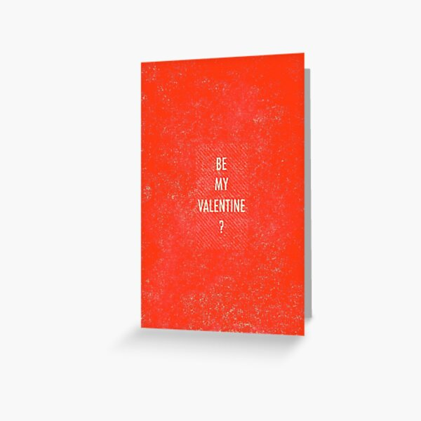 Be My Valentine? Greeting Card