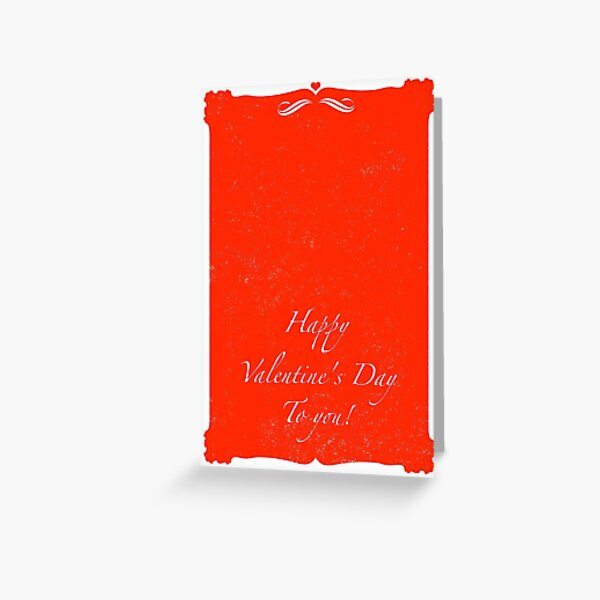 Happy Valentine's Day To You! Greeting Card