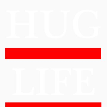 I didn't Choose The Hug Life. It chose me. by KuromanKuro