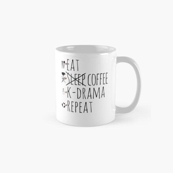 Eat. Sleep...Coffee. K-drama. Repeat. Classic Mug