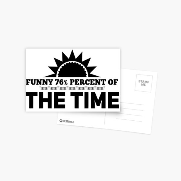 funny 76% percent of the time Postcard