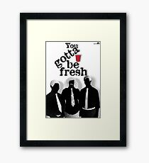Gotta Be Fresh Framed Print