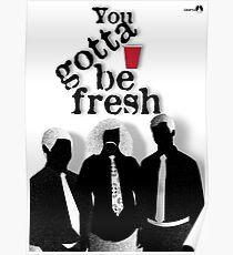 Gotta Be Fresh Poster