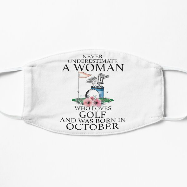 Never Underestimate a Woman who loves Golf and was born in October Mask