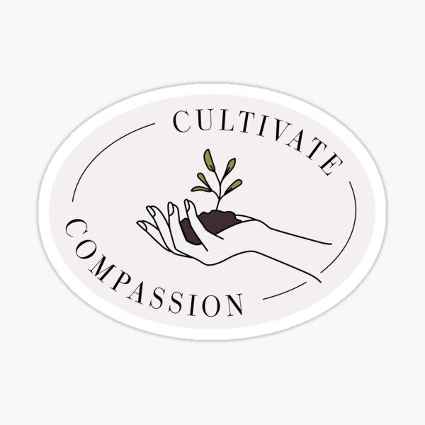 Cultivate Compassion Sticker