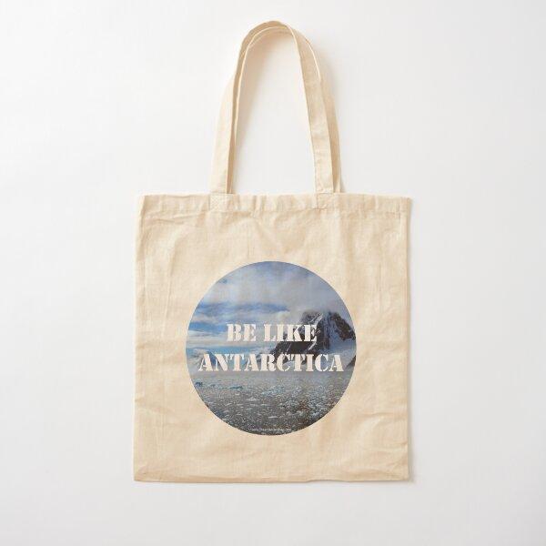 Be Like Antarctica Cotton Tote Bag