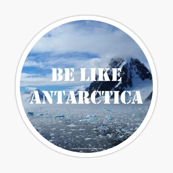 Be Like Antarctica Sticker