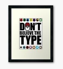 Don't Believe the Type Framed Print