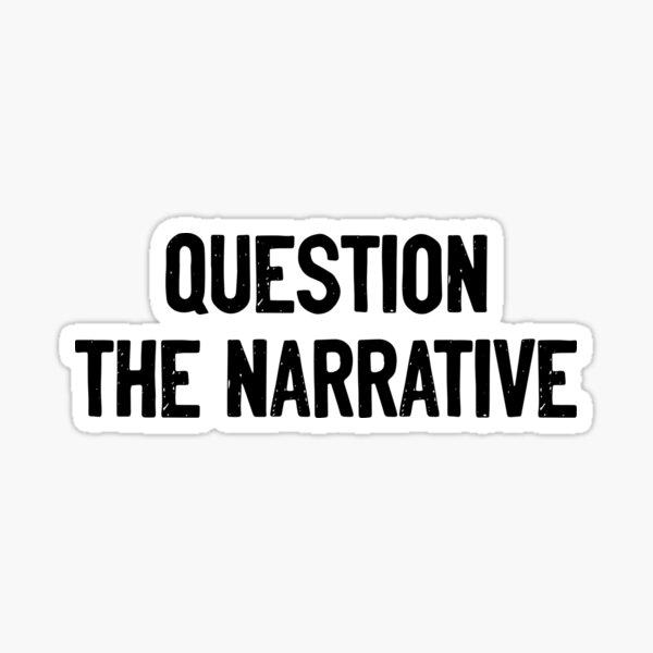 Question The Narrative Sticker