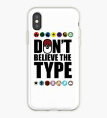 Don't Believe the Type iPhone Case