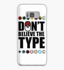 Don't Believe the Type Samsung Galaxy Case/Skin