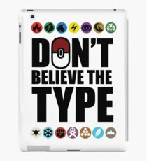 Don't Believe the Type iPad Case/Skin