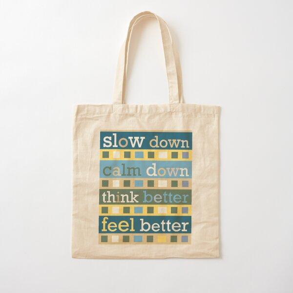 Slow Down Calm Down Cotton Tote Bag