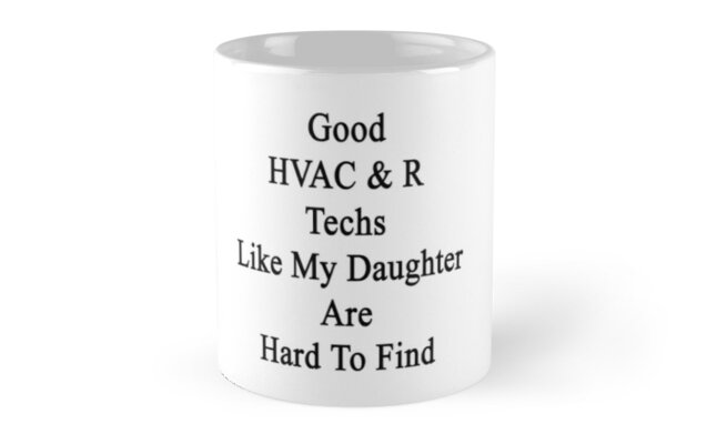 Good HVAC & R Techs Like My Daughter Are Hard To Find  by supernova23