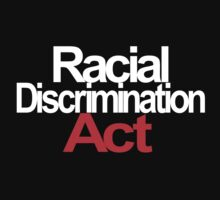 Racial Discrimination - ACT | Unisex T-Shirt